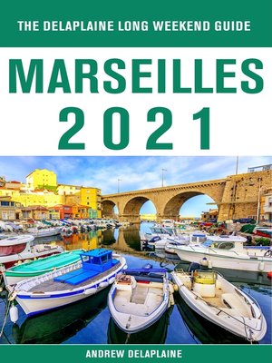 cover image of Marseilles--The Delaplaine 2021 Long Weekend Guide