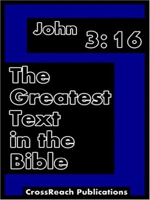 cover image of John 3:16: The Greatest Text in the Bible