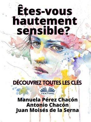 cover image of Etes-Vous Hautement Sensible? Découvrez Toutes Les Clés