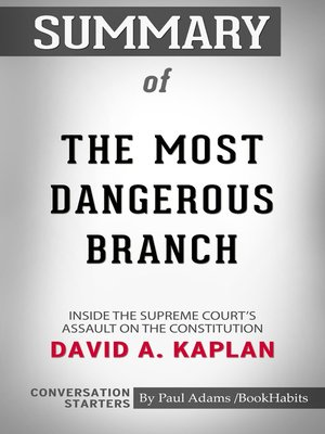 cover image of Summary of The Most Dangerous Branch: Inside the Supreme Court's Assault on the Constitution