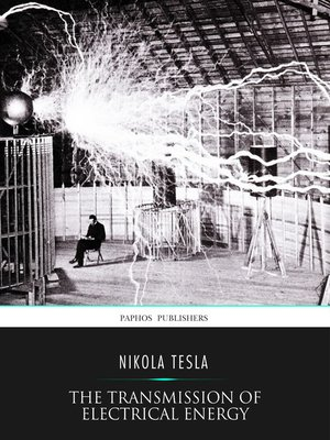 cover image of The Transmission of Electrical Energy without Wires as a Means for Furthering Peace