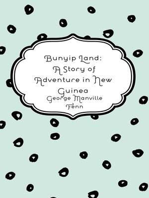 cover image of Bunyip Land: A Story of Adventure in New Guinea