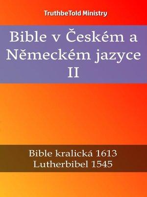 cover image of Bible v Českém a Německém jazyce II