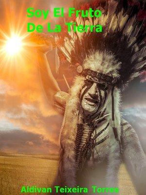 cover image of Soy El Fruto De La Tierra