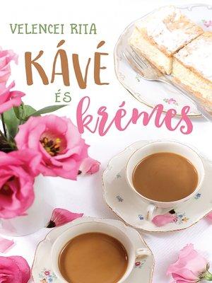 cover image of Kávé és krémes