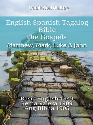 cover image of English Spanish Tagalog Bible--The Gospels--Matthew, Mark, Luke & John
