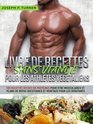 cover image of Livre De Recettes Sans Viande Pour Les Athlètes Végétaliens