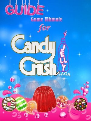 cover image of Candy Crush Jelly Saga Tips, Cheats and Strategies