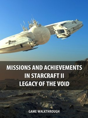 cover image of Missions and Achievements in StarCraft II Legacy of the Void Game Walkthrough