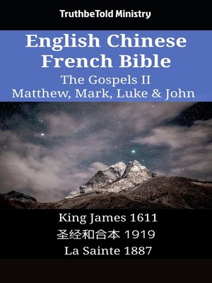 cover image of English Chinese French Bible - The Gospels II - Matthew, Mark, Luke & John