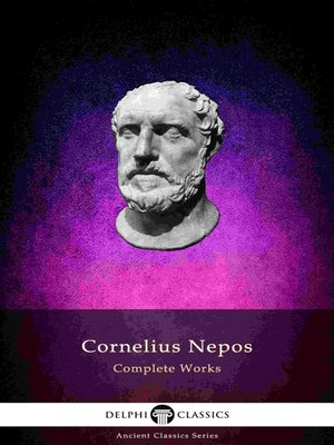 cover image of Delphi Complete Works of Cornelius Nepos (Illustrated)