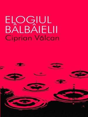 cover image of Elogiul bâlbâielii