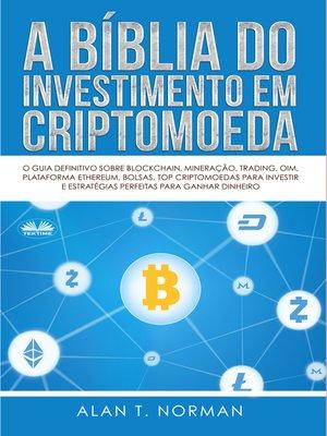 cover image of A Bíblia Do Investimento Em Criptomoeda