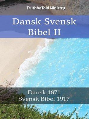 cover image of Dansk Svensk Bibel II