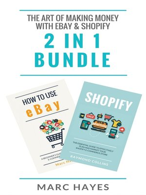 cover image of The Art of Making Money with eBay & Shopify (2 in 1 Bundle)