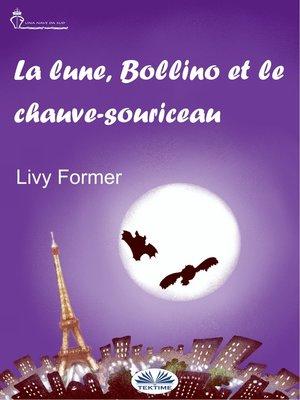 cover image of La Lune, Bollino Et Le Chauve-Souriceau