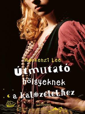 cover image of Útmutató hölgyeknek a kalózélethez