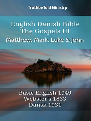 cover image of English Danish Bible--The Gospels III--Matthew, Mark, Luke and John