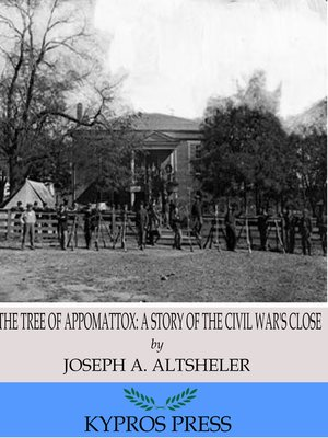 cover image of The Tree of Appomattox: A Story of the Civil War's Close