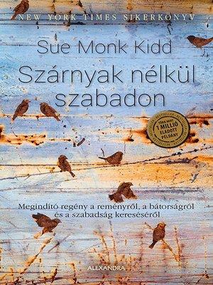 cover image of Szárnyak nélkül szabadon