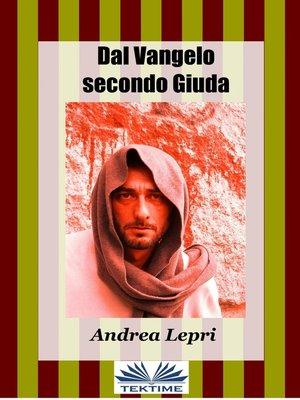 cover image of Dal Vangelo Secondo Giuda