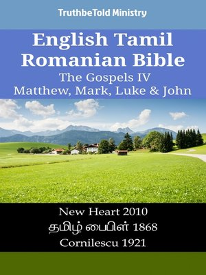 cover image of English Tamil Romanian Bible - The Gospels IV - Matthew, Mark, Luke & John