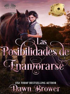 cover image of Las Posibilidades De Enamorarse