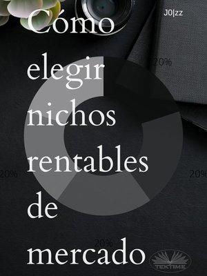 cover image of Cómo Elegir Nichos Rentables De Mercado