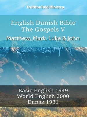 cover image of English Danish Bible--The Gospels V--Matthew, Mark, Luke and John