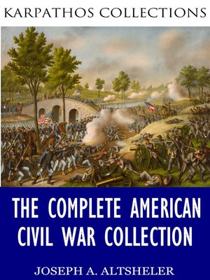 cover image of The Complete American Civil War Collection