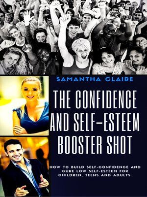 cover image of The Confidence and Self-esteem Booster Shot