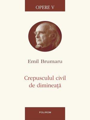 cover image of Opere 5. Crepusculul civil de dimineaţă