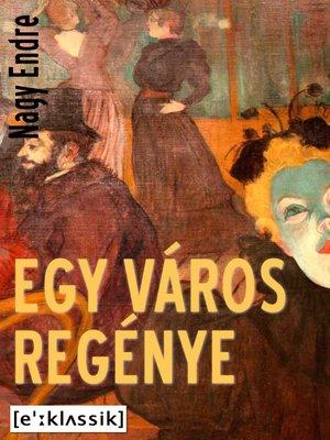 cover image of Egy város regénye