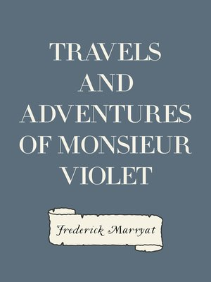 cover image of Travels and Adventures of Monsieur Violet