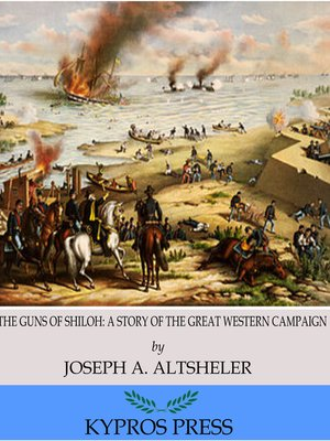cover image of The Guns of Shiloh: A Story of the Great Western Campaign