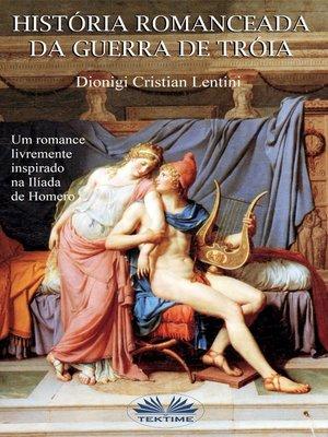 cover image of Historia Romanceada Da Guerra De Tróia