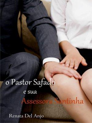 cover image of O pastor safado e sua assessora santinha