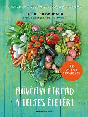 cover image of Növényi étrend a teljes életért
