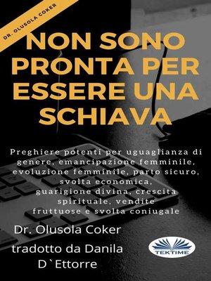 cover image of Non Sono Pronta Per Essere Una Schiava
