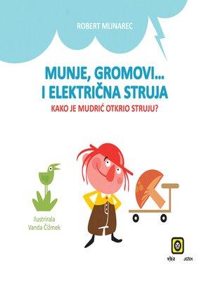 cover image of Munje, gromovi... i električna struja