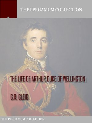 cover image of The Life of Arthur Duke of Wellington