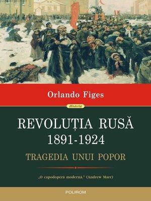 cover image of Revoluția Rusă, 1891-1924. Tragedia unui popor