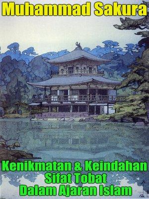 cover image of Kenikmatan & Keindahan Sifat Tobat Dalam Ajaran Islam
