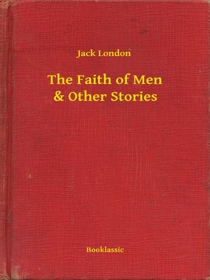 cover image of The Faith of Men & Other Stories