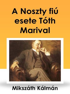 cover image of A Noszty fiú esete Tóth Marival
