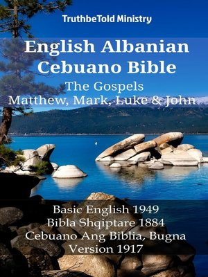 cover image of English Albanian Cebuano Bible--The Gospels--Matthew, Mark, Luke & John
