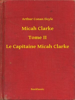 cover image of Micah Clarke - Tome II - Le Capitaine Micah Clarke