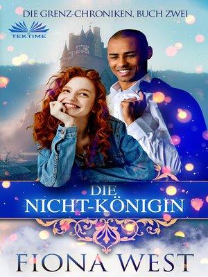 cover image of Die Nicht-Königin