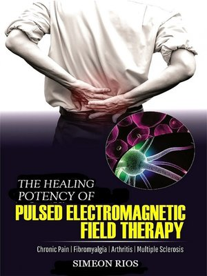 cover image of The Healing Potency of Pulsed Electromagnetic Field Therapy