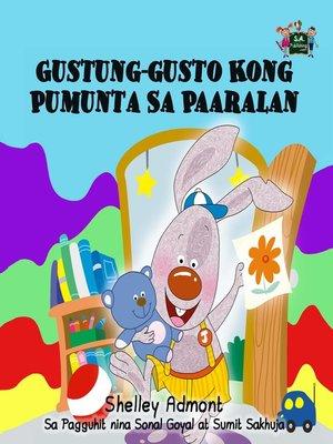 cover image of Gustung-gusto Kong Pumunta Sa Paaralan